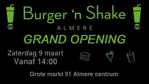 Officiële opening op zaterdag 9 maart van Burger 'n Shake in Almere!